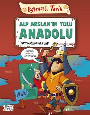 Eğlenceli Tarih-Alp Arslanın Yolu Anadolu