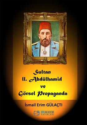 Sultan 2. Abdülhamit ve Görsel Propaganda