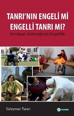 Tanrı'nın Engeli mi Engelli Tanrı mı?