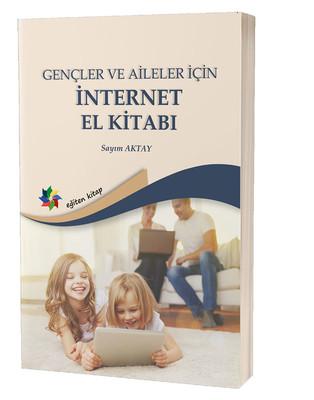 Gençler ve Aileler için İnternet El Kitabı