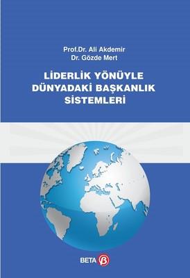 Liderlik Yönüyle Dünyadaki Başkanlık Sistemleri