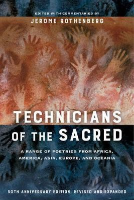 Technicians of the Sacred, Third Edition : A Range of Poetries from Africa, America, Asia, Europe, and Oceania