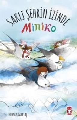 Miniko 2-Saklı Şehrin İzinde