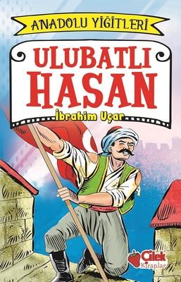 Ulubatlı Hasan-Anadolu Yiğitleri 1