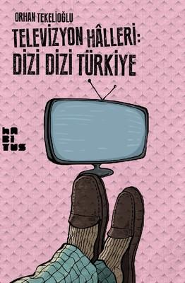 Televizyon Halleri: Dizi Dizi Türkiye
