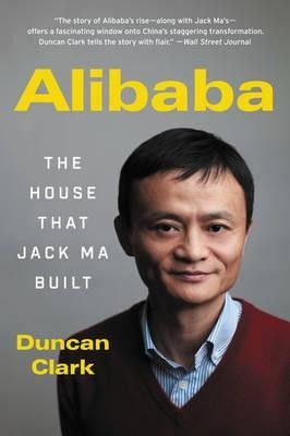 Alibaba: The House That Jack Ma Buit