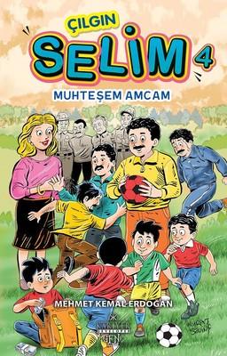Çılgın Selim 4-Muhteşem Amcam