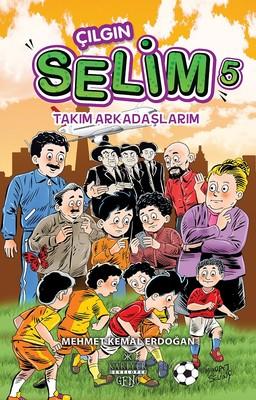 Çılgın Selim 5-Takım Arkadaşlarım