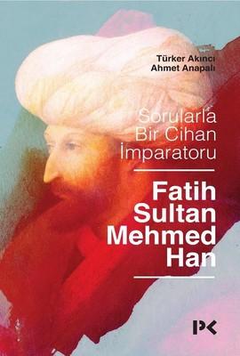 Sorularla Bir Cihan İmparatoru-Fatih Sultan Mehmed Han