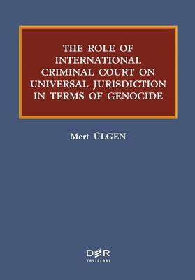 The Role Of Internatıonal Criminal Court On Universal Jurisdiction In Terms Of Genocide
