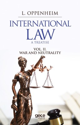 International Law A Treatise Vol. 2. War And Neutrality
