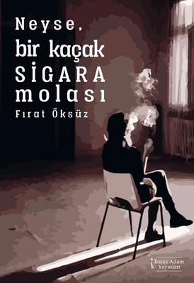 Neyse, Bir Kaçak Sigara Molası