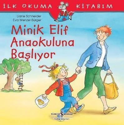 Minik Elif Anaokuluna Başlıyor-İlk Okuma Kitabım
