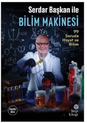 Serdar Başkan İle Bilim Makinesi-99 Soruda Hayat ve Bilim