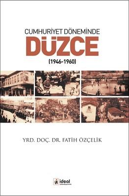 Cumhuriyet Döneminde Düzce 1946-1960