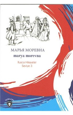 Marya Morevna-Rusça Hikayeler Seviye 3