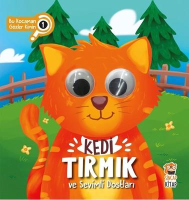 Kedi Tırmık ve Sevimli Dostları-Bu Kocaman Gözler Kimin?