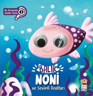 Balık Noni ve Sevimli Dostları-Bu Kocaman Gözler Kimin?
