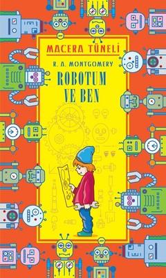 Macera Tüneli-Robotum ve Ben