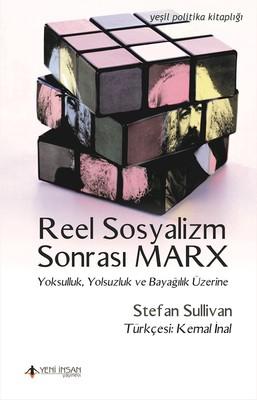 Reel Sosyalizm Sonrası Marx-Yoksulluk, Yolsuzluk, ve Bayağlık Üzerine