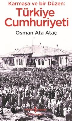 Karmaşa ve Bir Düzen: Türkiye Cumhuriyeti