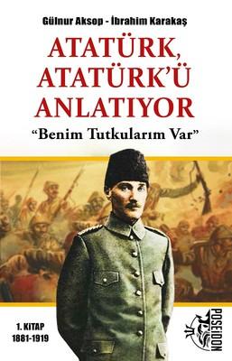 Atatürk, Atatürk'ü Anlatıyor