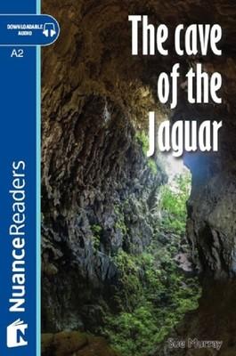 The Cave of the Jaguar+Audio (A2+) Nuance Readers L.3