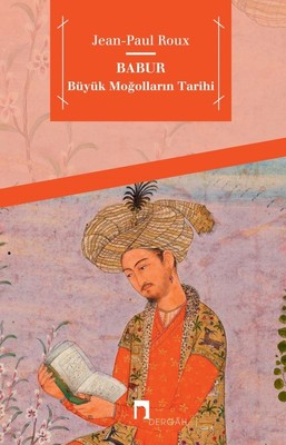 Babur-Büyük Moğolların Tarihi