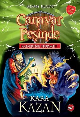 Kaderine Hükmet 1-Canavar Peşinde-Kara Kazan