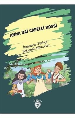 Anna Dai Capelli Rossi-İtalyanca Türkçe Bakışımlı Hikayeler