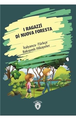 I Ragazzi Di Nuova Foresta-İtalyanca Türkçe Bakışımlı Hikayeler