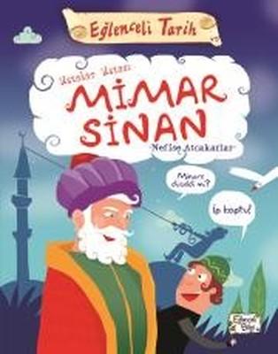 Ustalar Ustası Mimar Sinan-Eğlenceli Tarih
