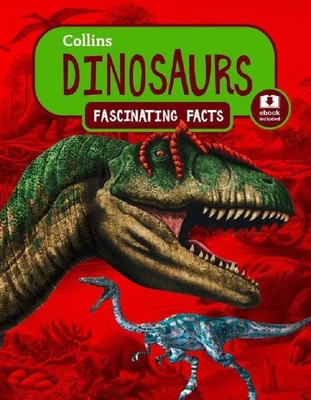 Collins Dinosaurs-Fascinating Facts