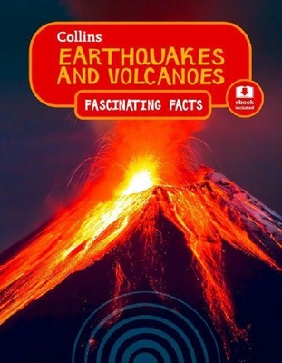 Collins Eartquakes and Volcanoes-Fascinating Facts