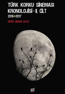 Türk Korku Sineması Kronolojisi 2.Cilt 2016-2017