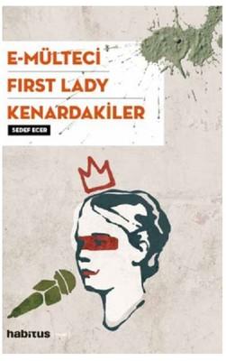 E-Mülteci-First Lady-Kenardakiler