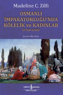 Osmanlı İmparatorluğu'nda Kölelik ve Kadınlar
