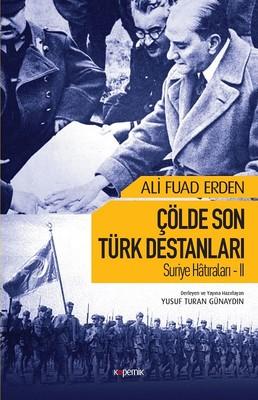 Suriye Hatıraları 2-Çölde Son Türk Destanları
