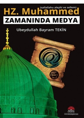 Hz. Muhammed (s.a.v) Zamanında Medya