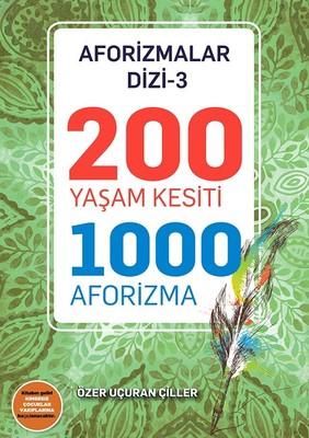 200 Yaşam Kesiti 1000 Aforizma-Aforizmalar Dizi 3