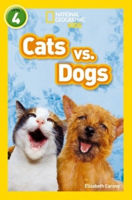 Cats vs. Dogs-National Geographic Readers 4