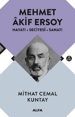 Mehmet Akif Ersoy-Hayatı-Seciyesi-Sanatı