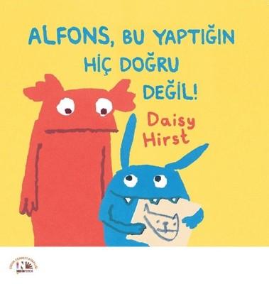 Alfons, Bu Yaptığın Hiç Doğru Değil!