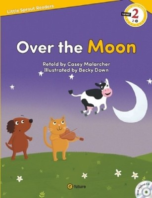 Over the Moon-Level 2-Little Sprout Readers