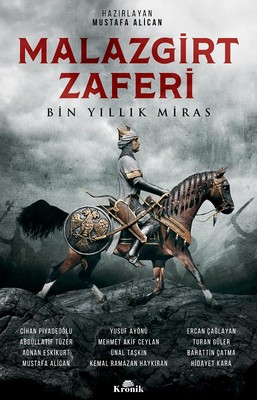 Malazgirt Zaferi-Bin Yıllık Miras