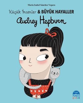 Audrey Hepburn-Küçük İnsanlar ve Büyük Hayaller