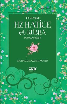 Hz.Hatice El-Kübra-İlk Mü'mine