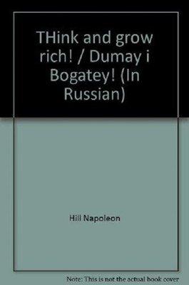 Dumay i Bogatey!(Think and get rich!)