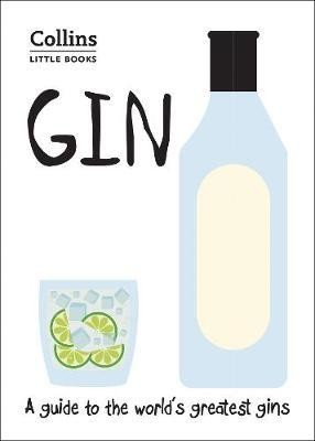 Gin: A guide to the world's greatest gins