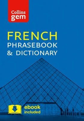 Collins French Phrasebook and Dictionary Gem Edition: Essential phrases and words in a mini, travel-